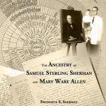 The Ancestry of Samuel Sterling Sherman and Mary Ware Allen
